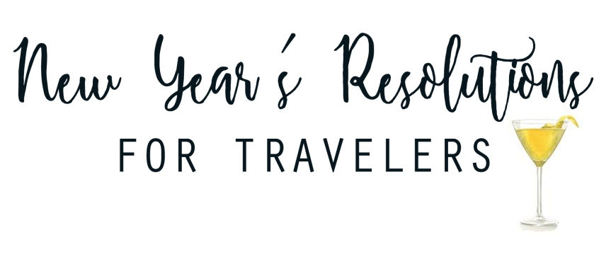 New Year's Resolutions forTravelers